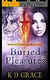 Buried Pleasures: An Urban Fantasy Novel (Medusa's Consortium Book 3)