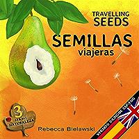 Semillas viajeras - Travelling Seeds: Version bilingue Espanol/Ingles