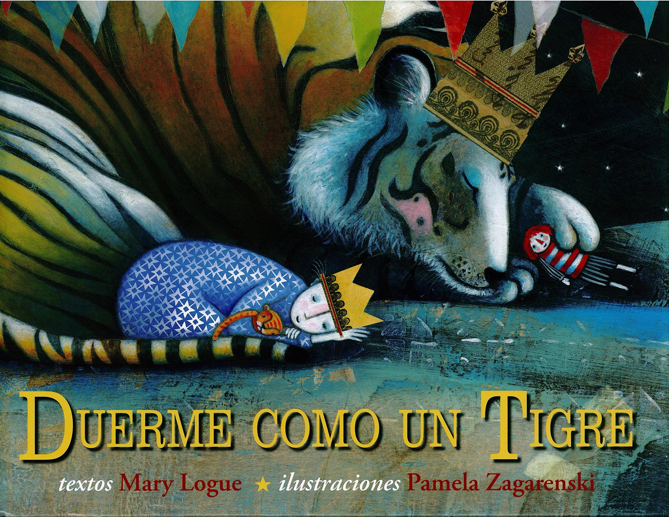 Duerme como un tigre (Spanish Edition) (Spanish) Hardcover – July 27, 2016