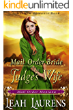 Mail Order Bride: A Judge's Wife (Mail Order Montana) (A Western Romance Book)