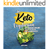 The Keto Vegetarian: 14-Day Ketogenic Meal Plan Suitable for Vegans, Ovo- & Lacto-Vegetarians (The Carbless Cook Book 3)