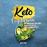 The Keto Vegetarian: 14-Day Ketogenic Meal Plan Suitable for Vegans, Ovo- & Lacto-Vegetarians (The Carbless Cook Book 3) (English Edition)