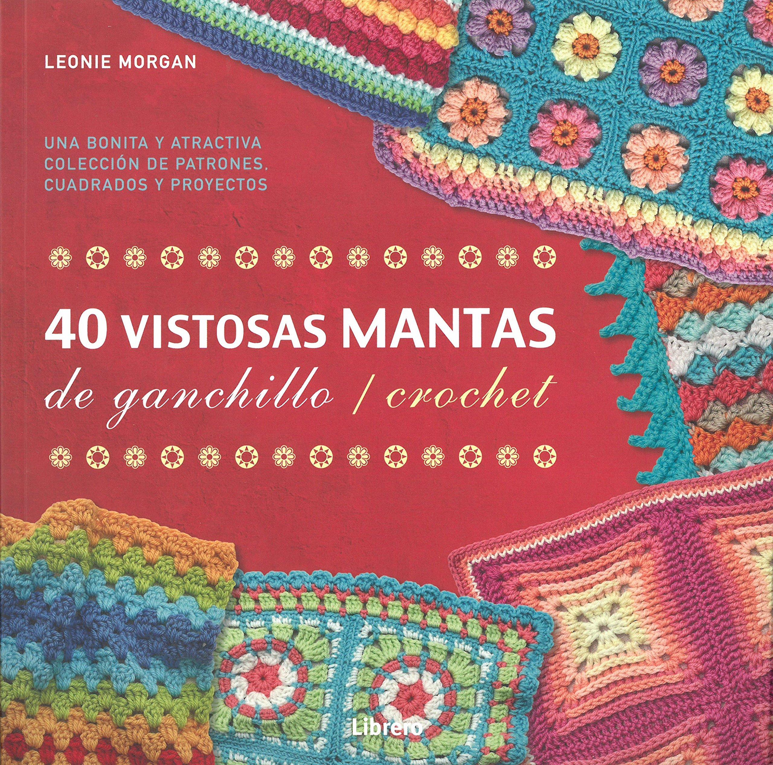 40 VISTOSAS MANTAS PARA GANCHILLO / CROCHET: Amazon.es: Leonie ...