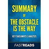 Summary of The Obstacle Is the Way: Includes Key Takeaways & Analysis