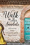 Walk in Her Sandals: Experiencing Christ's