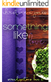 Something Like Love (Serendipitous Love Book 6)