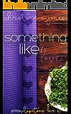 Something Like Love (Serendipitous Love Book 6)