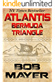 Atlantis Bermuda Triangle: A Novel of Time Travel and Alternate Worlds