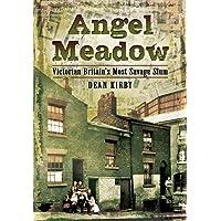 Angel Meadow: Victorian Britain's Most Savage Slum