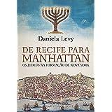De Recife para Manhattan: Os judeus na formação de Nova York (Portuguese Edition)