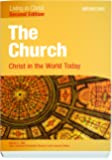 The Church: Christ in the World Today (Second Edition) Student Text (Living in Christ)
