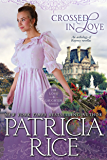 Crossed in Love (Regency Love and Laughter Book 1)