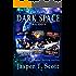 Dark Space Universe (Books 1-3): The Third Dark Space Trilogy (Dark Space Trilogies)