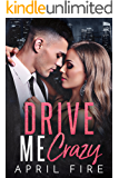 Drive Me Crazy: A Second Chance Romance (Working for the Billionaire)