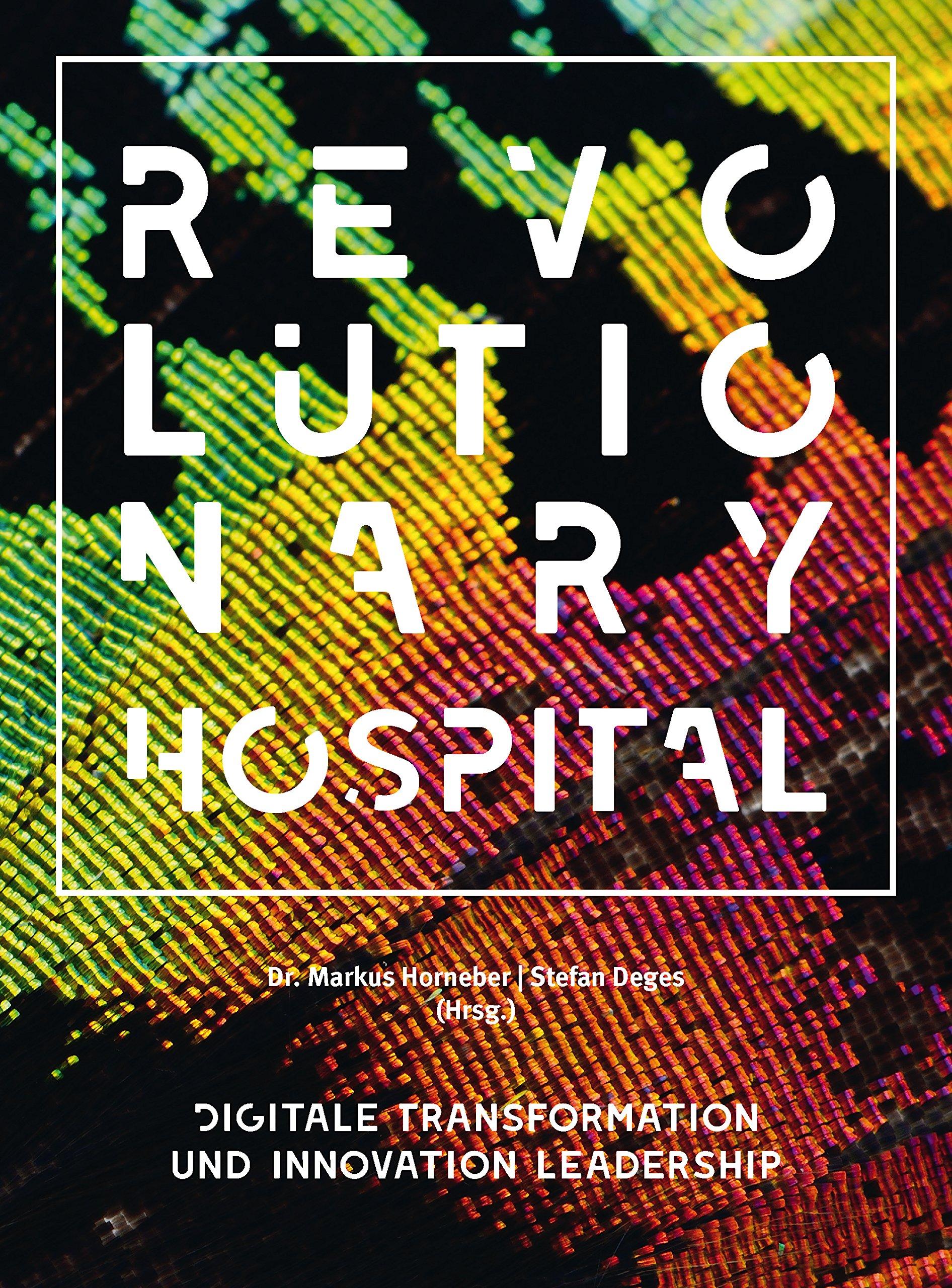 Revolutionary Hospital  Digitale Transformation Und Innovation Leadership