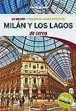 Lonely Planet Travel Guide Milan y los Lagos de Cerca/Milan and Lakes Close Up