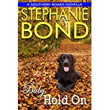 Baby, Hold On: a Southern Roads novella