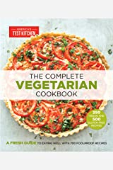 The Complete Vegetarian Cookbook: A Fresh Guide to Eating Well With 700 Foolproof Recipes (The Complete ATK Cookbook Series) Kindle Edition