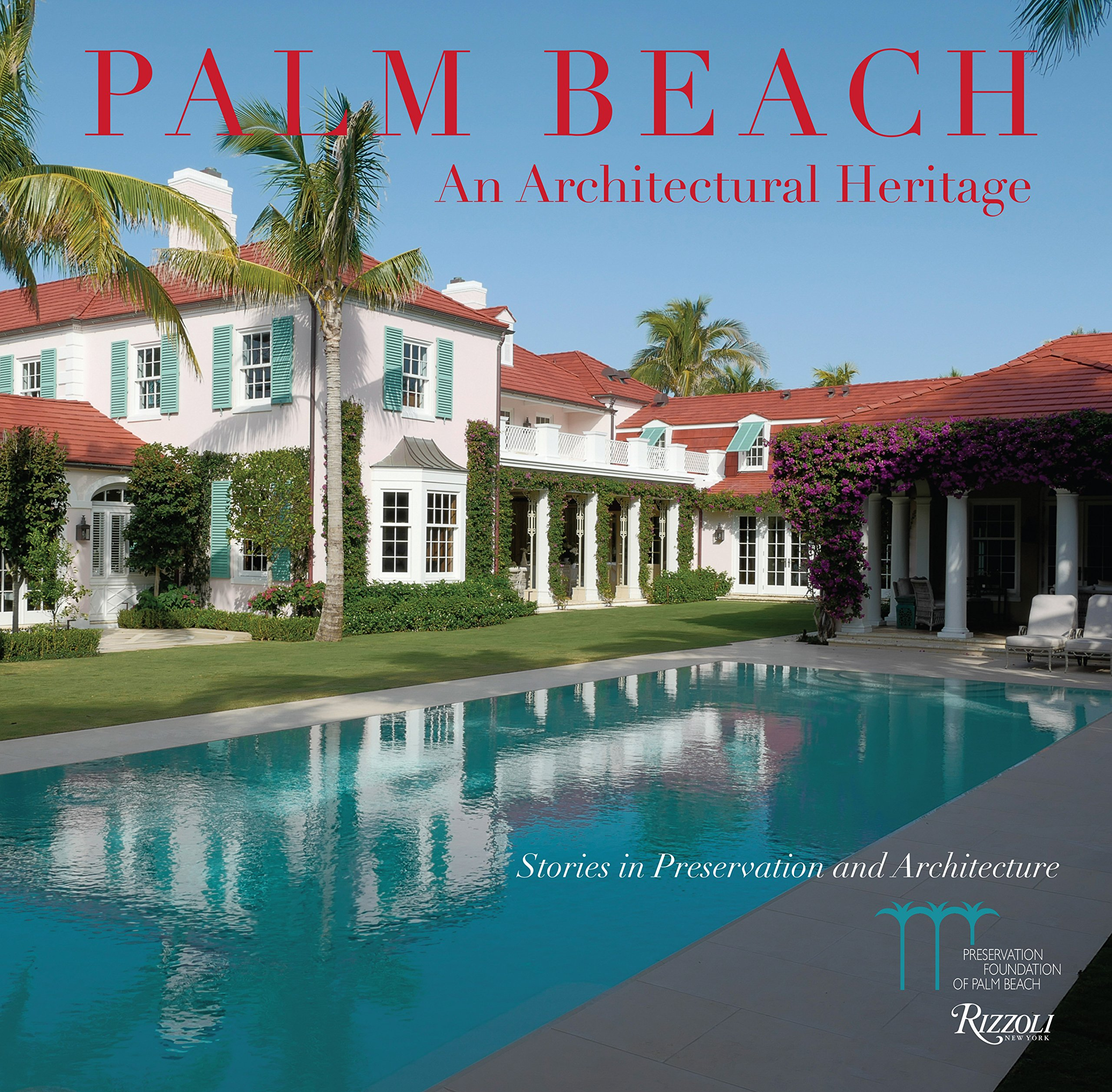 Palm Beach: An Architectural Heritage: Stories in Preservation and