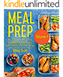 Meal Prep: The Ultimate Meal Prep Cookbook For Weight Loss, Batch Cooking And Clean Eating (meal prep, meal prepping, meal prep book, meal prep cookbook, ... book, meal planning) (English Edition)