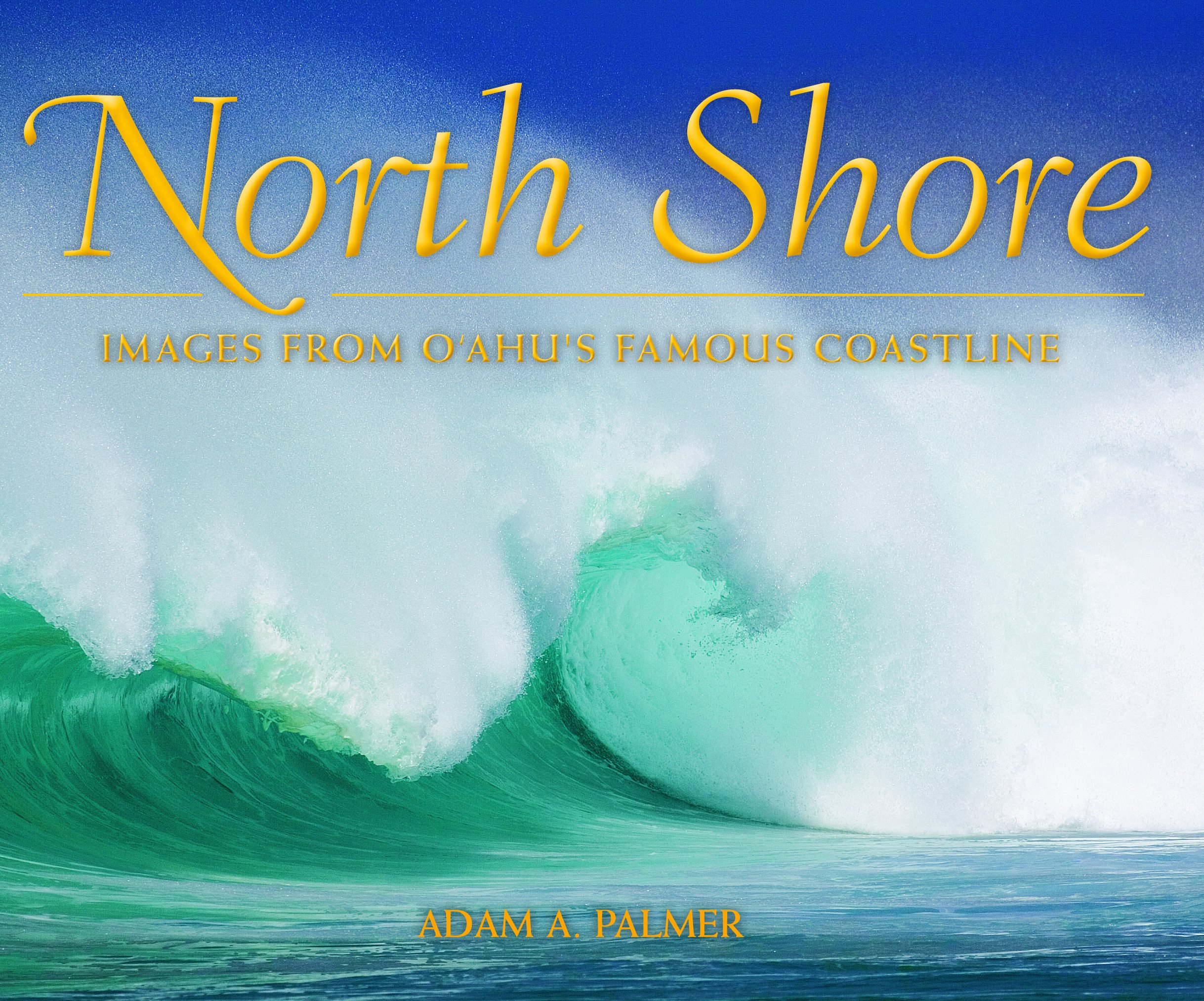 Read Online North Shore: Images from Oahu's Famous Coastline pdf epub
