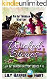 Wicked Stories: An Ivy Morgan Mystery Books 4-6