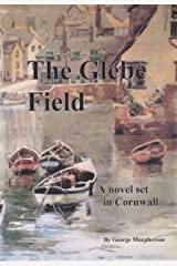 The Glebe Field - a novel set in Cornwall Kindle Edition