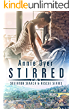 Stirred: An Enemies-to-Lovers, Small Town Romance (Severton Search and Rescue Book 2)