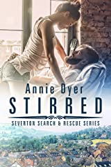 Stirred: An Enemies-to-Lovers, Small Town Romance (Severton Search and Rescue Book 2) Kindle Edition