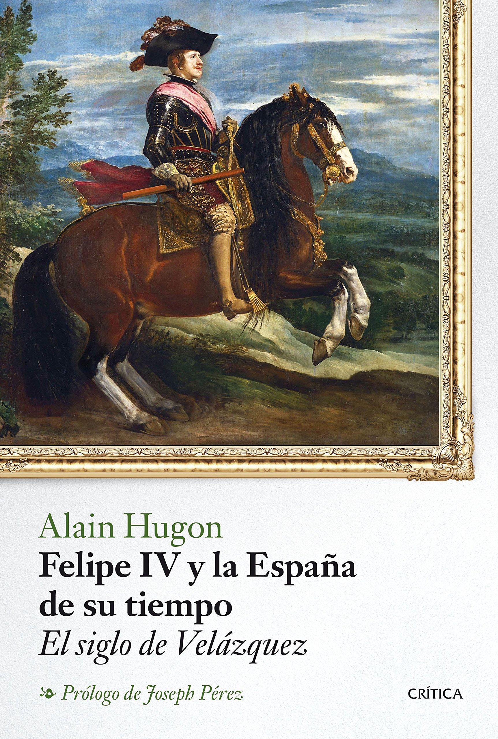 Felipe IV y la España de su tiempo: El siglo de Velázquez Serie Mayor: Amazon.es: Hugon, Alain, Castells Auleda, Carme: Libros