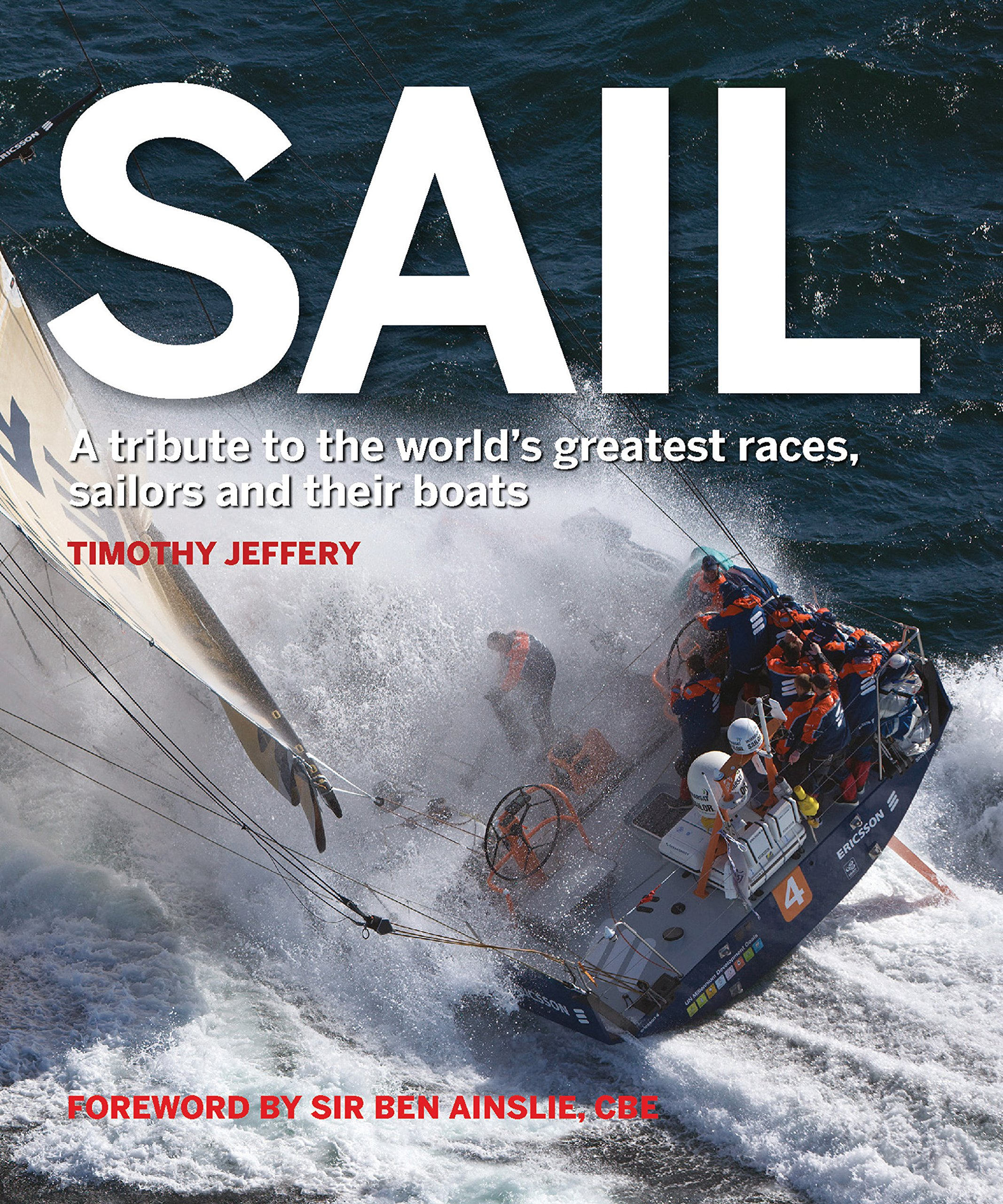 Read Online Sail: A tribute to the world's greatest races, sailors and their boats pdf
