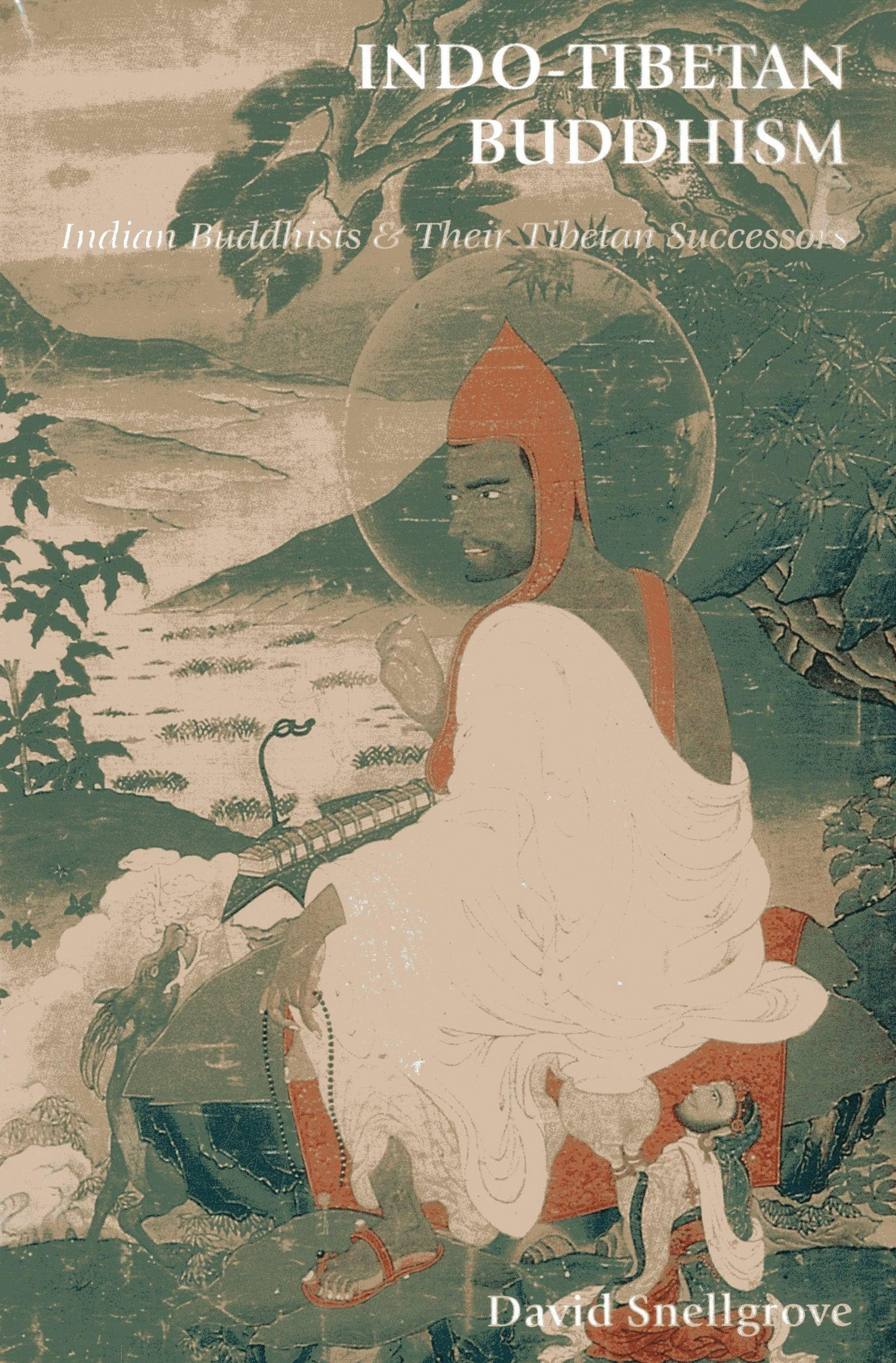 Read Online Indo-Tibetan Buddhism: Indian Buddhists & Their Tibetan Successors (Central Asian Studies) ebook
