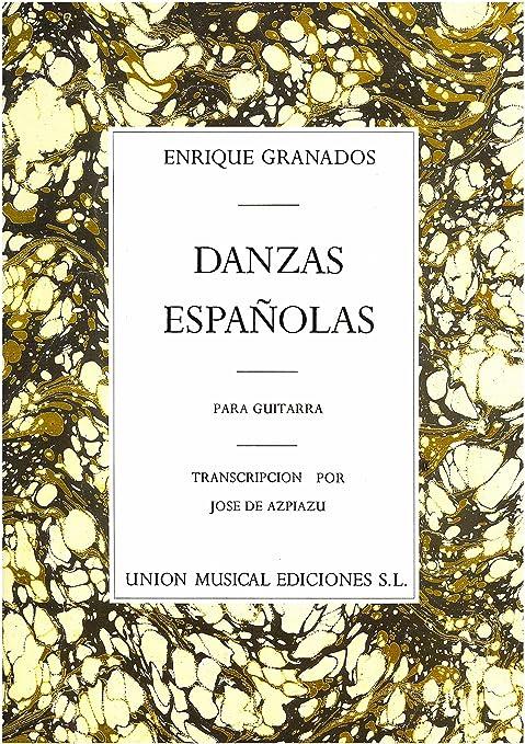Enrique Granados: Danzas Espanolas Complete For Guitar. Partituras ...