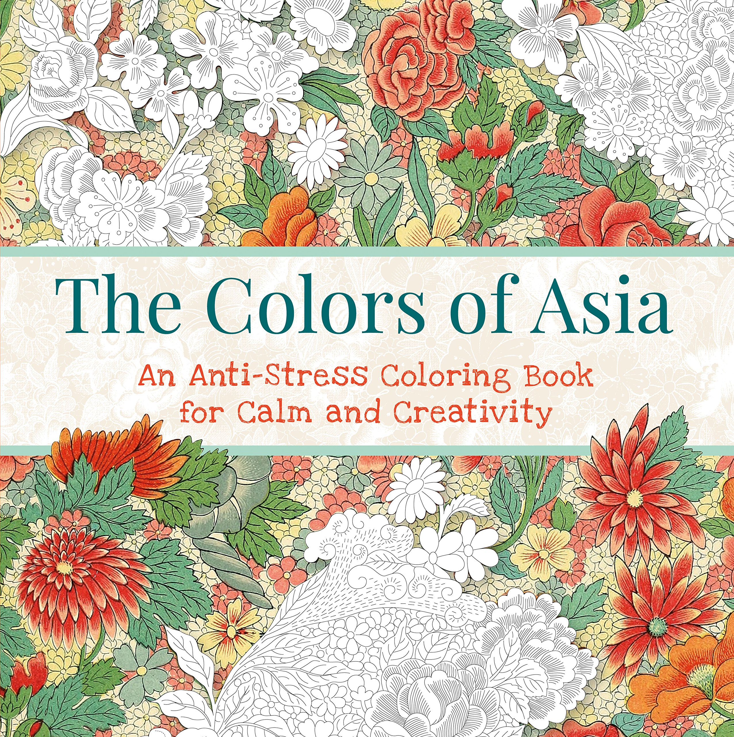 - The Colors Of Asia: An Anti-Stress Coloring Book For Calm And