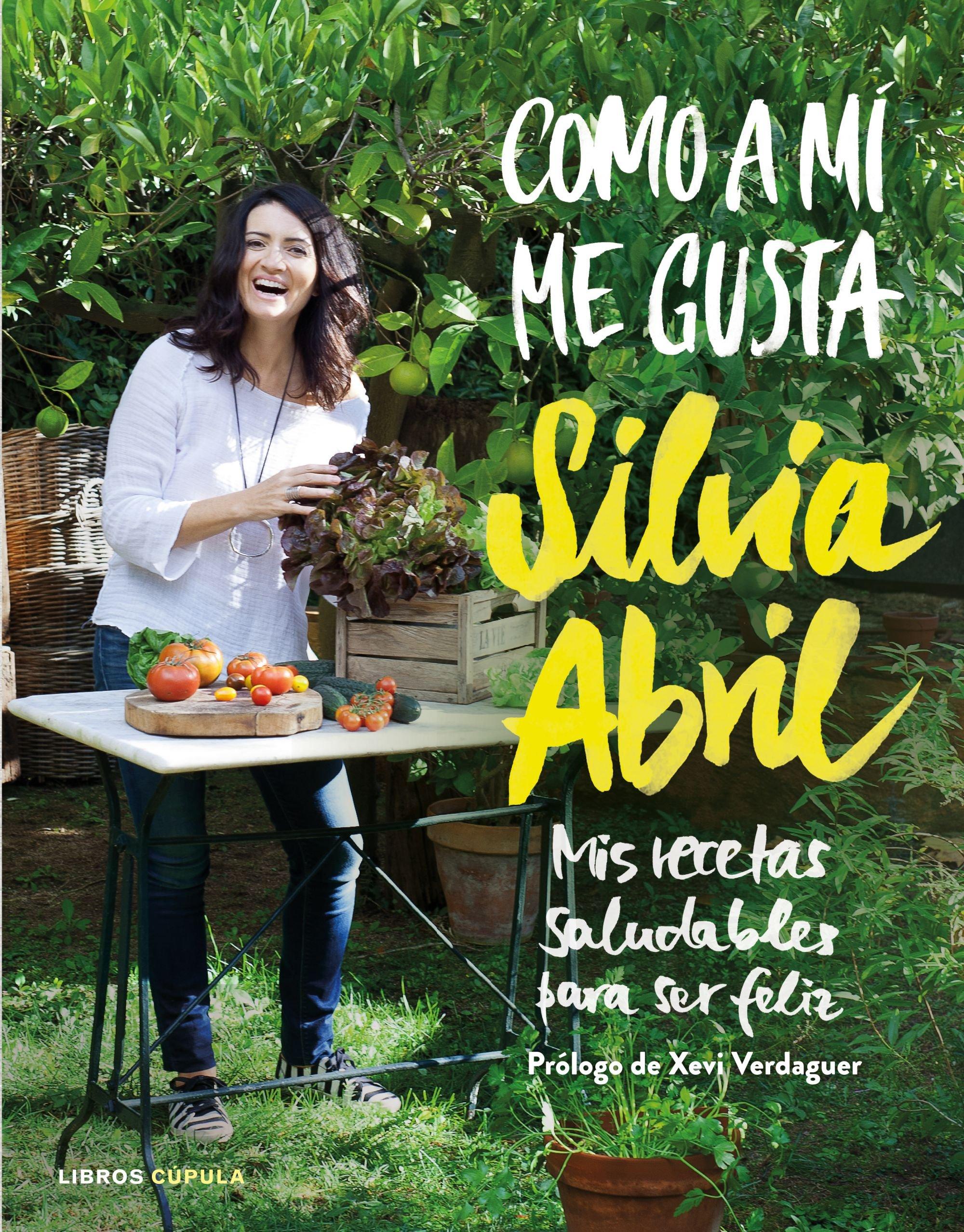 Como a mí me gusta: Mis recetas saludables para ser feliz Cocina: Amazon.es: Abril, Sílvia, Prat Vallribera, Jaume: Libros