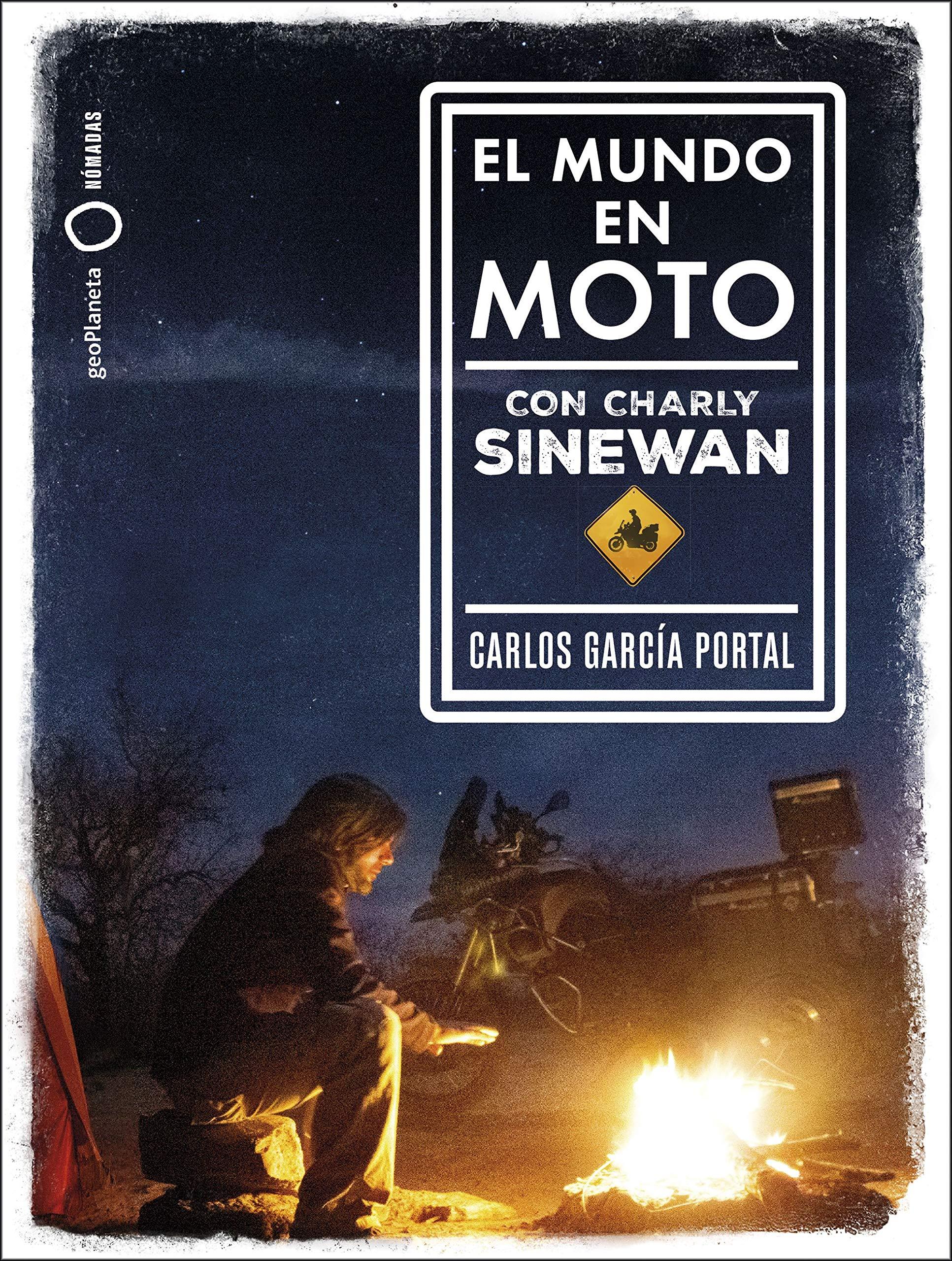 El mundo en moto con Charly Sinewan por Carlos García Portal