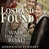 Lost and Found: Walk the Right Road, Book 2