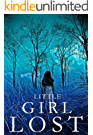 Little Girl Lost: A Riveting Kidnapping Mystery- Book 1