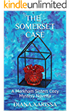 The Somerset Case (A Markham Sisters Cozy Mystery Novella Book 19)