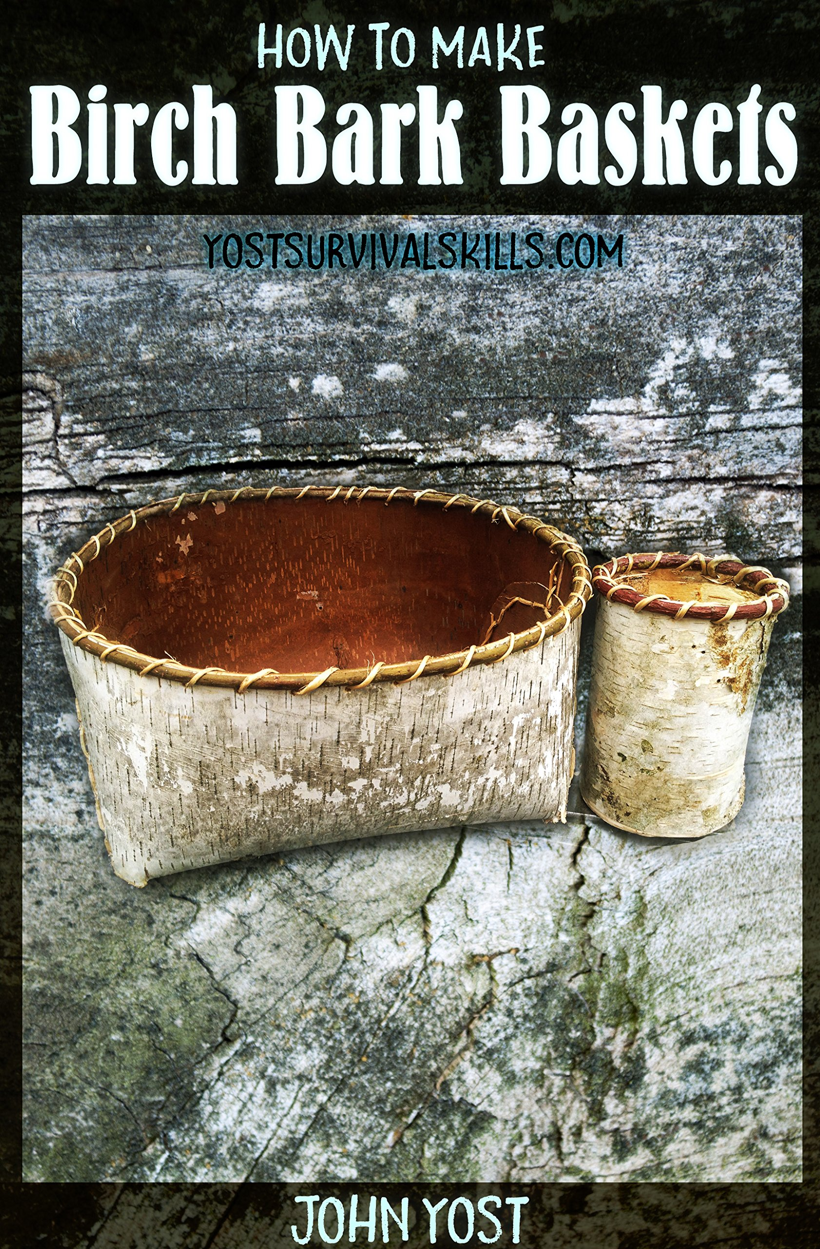 How To Make Birch Bark Baskets  Wilderness Survival Skills Series  English Edition