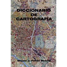 Diccionario de cartografía (Spanish Edition) Apr 14, 2012
