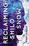 Reclaiming Shilo Snow: The Pulse-Pounding Sequel to The Evaporation of Sofi Snow