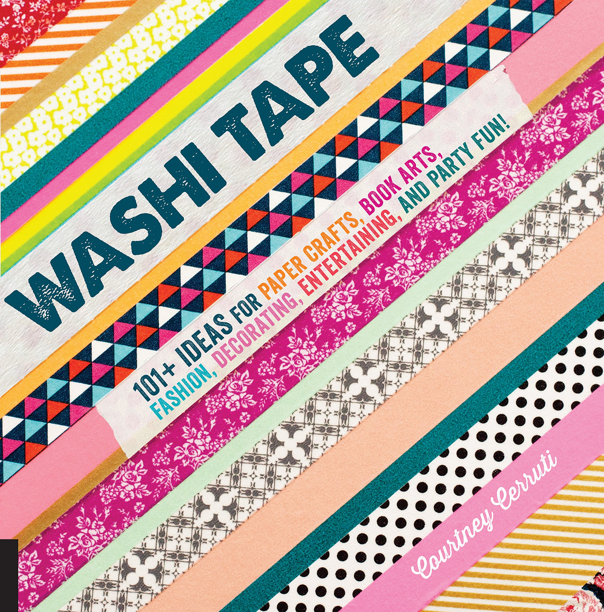 Washi Tape 101+ Ideas For Paper Crafts, Book Arts, Fashion,
