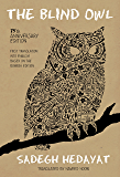 The Blind Owl (Authorized by The Sadegh Hedayat Foundation - First Translation into English Based on the Bombay Edition)