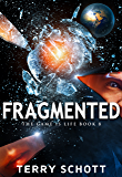Fragmented (The Game is Life Book 8)