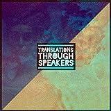 Translations Through Speakers [LP]