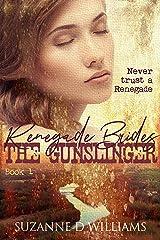 The Gunslinger (Renegade Brides Book 1) Kindle Edition