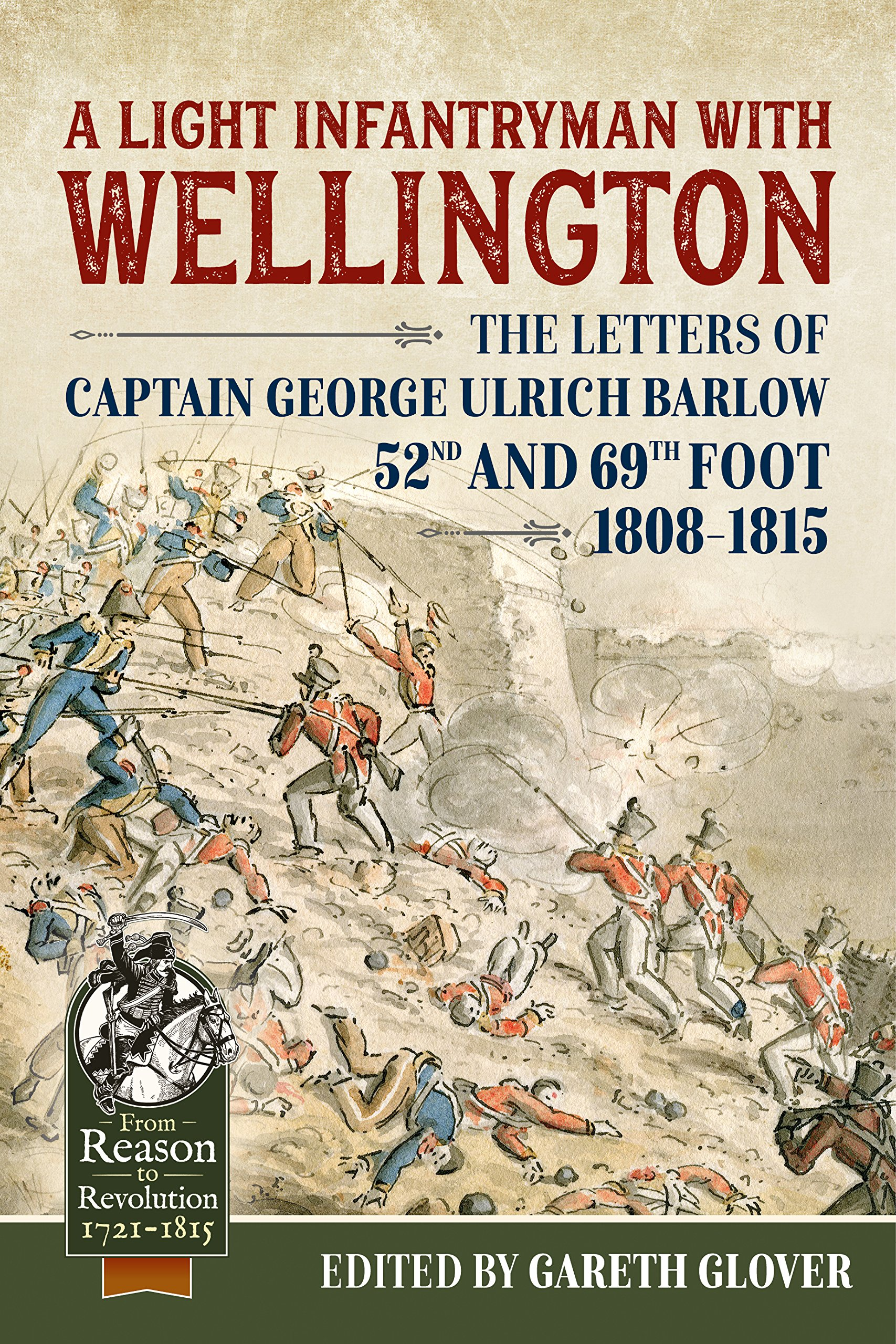 A Light Infantryman with Wellington: The Letters of Captain ...