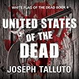 United States of the Dead: White Flag of the Dead Series, Book 4