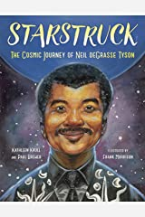 Starstruck: The Cosmic Journey of Neil deGrasse Tyson Kindle Edition